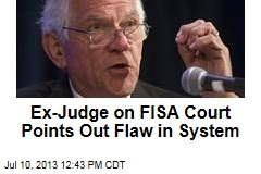 Ex-Judge on FISA Court Points Out Flaw in System