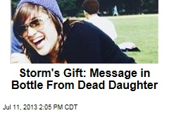 Storm's Gift: Message in Bottle From Dead Daughter
