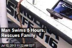 Man Swims 5 Hours, Rescues Family