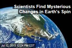 Scientists Find Mysterious Changes in Earth's Spin