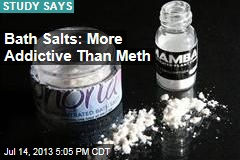 Bath Salts: More Addictive Than Meth