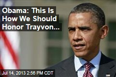 Obama: This is How We Should Honor Trayvon...