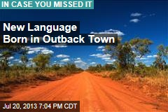 New Language Born in Outback Town