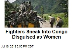 Fighters Sneak Into Congo Disguised as Women
