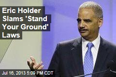 Eric Holder Slams 'Stand Your Ground' Laws