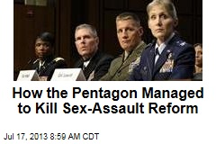 How the Pentagon Managed to Kill Sex-Assault Reform