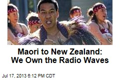 Maori to New Zealand: We Own the Radio Waves