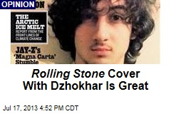 Rolling Stone Cover With Dzhokhar Is Great