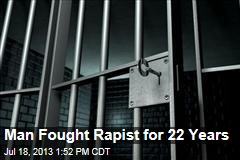 Man Fought Rapist for 22 Years