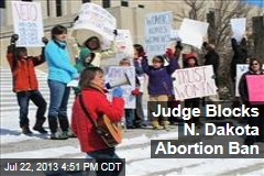 Judge Blocks N. Dakota Abortion Ban