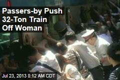 Passers-by Push 32-Ton Train Off Woman