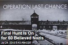 Final Hunt Is On for 60 Believed Nazis