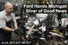 Ford Hands Michigan Sliver of Good News