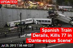 Train Derails in Spain; Scores Feared Dead