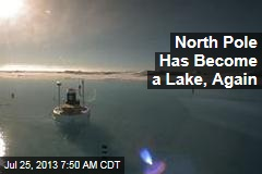 North Pole Has Become a Lake, Again