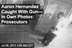 Aaron Hernandez Caught With Gun— in Own Photos: Prosecutors