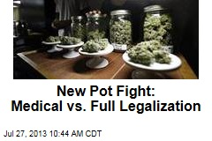 New Pot Fight: Medical vs. Full Legalization