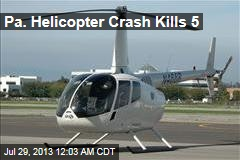 5 Killed in Pa. Helicopter Crash