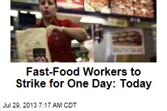 Fast-Food Workers to Strike for One Day: Today