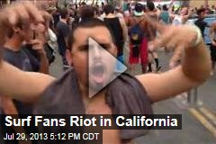 Surf Fans Riot in California