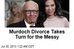 Murdoch Divorce Takes Turn for the Messy