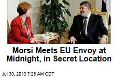 Morsi Meets EU Envoy at Midnight, in Secret Location