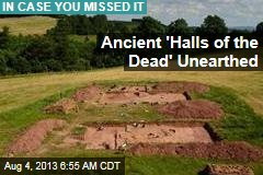 Ancient 'Halls of the Dead' Unearthed