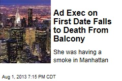 Ad Exec on First Date Falls to Death When Balcony Caves