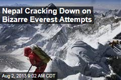 Nepal Cracking Down on Bizarre Everest Attempts