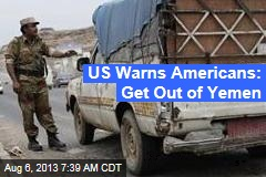 US Tells Americans to Get Out of Yemen