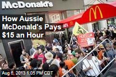 How Aussie McDonald's Pays $15 an Hour