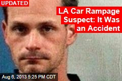LA Car Rampage Suspect Hit With 34 Counts