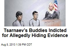 Tsarnaev's Buddies Indicted for Allegedly Hiding Evidence