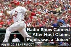 Radio Show Canned After Host Claims Pujols was a 'Juicer'