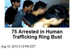75 Arrested in Human Trafficking Ring Bust