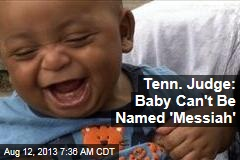 Tenn. Judge: Baby Can't Be Named 'Messiah'