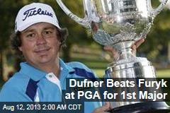 Dufner Beats Furyk at PGA for 1st Major Title