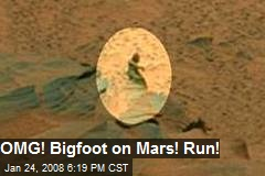 OMG! Bigfoot on Mars! Run!