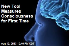 New Tool Measures Consciousness for First Time