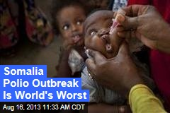 Somalia Polio Outbreak Is World's Worst