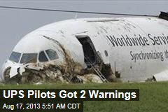 UPS Pilots Got 2 Warnings