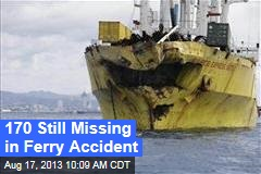 170 Still Missing in Ferry Accident