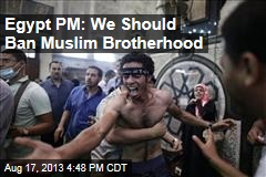 Egypt May Ban Muslim Brotherhood