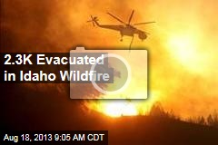 2.3K Evacuated in Idaho Wildfire