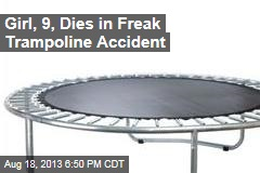 Girl, 9, Dies in Freak Trampoline Accident