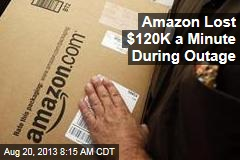 Amazon Lost $120K a Minute During Outage
