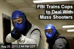 FBI Trains Cops to Deal With Mass Shooters