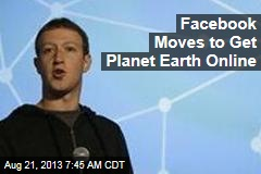 Facebook Moves to Get Planet Earth Online
