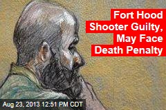 Fort Hood Shooter Guilty, May Face Death Penalty