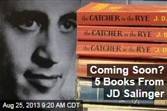 Coming Soon? 5 Books From JD Salinger